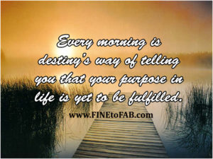 Inspirational Good Morning Quotes To Start Your Day Fine To Fab